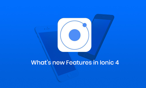 Ionic 4 features and improvements