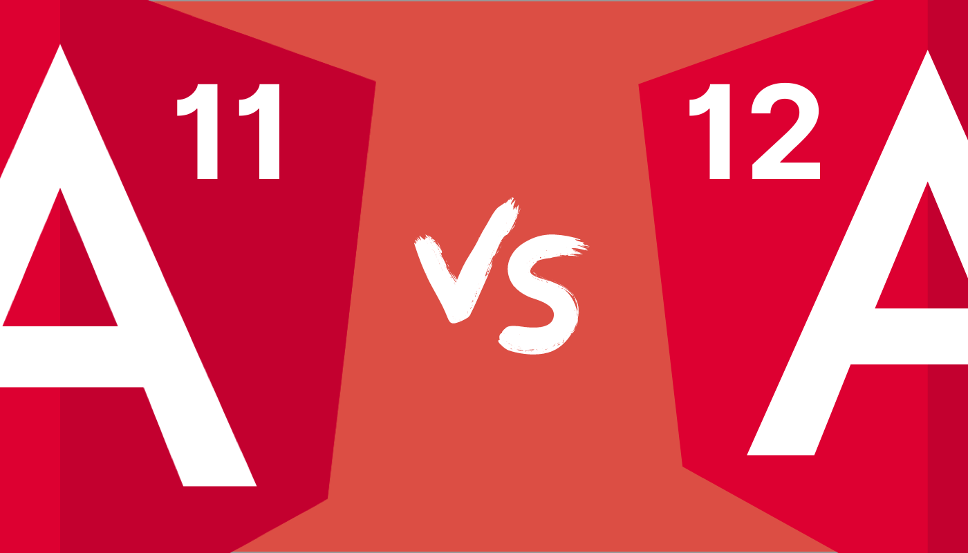 Angular 11 vs Angular 12