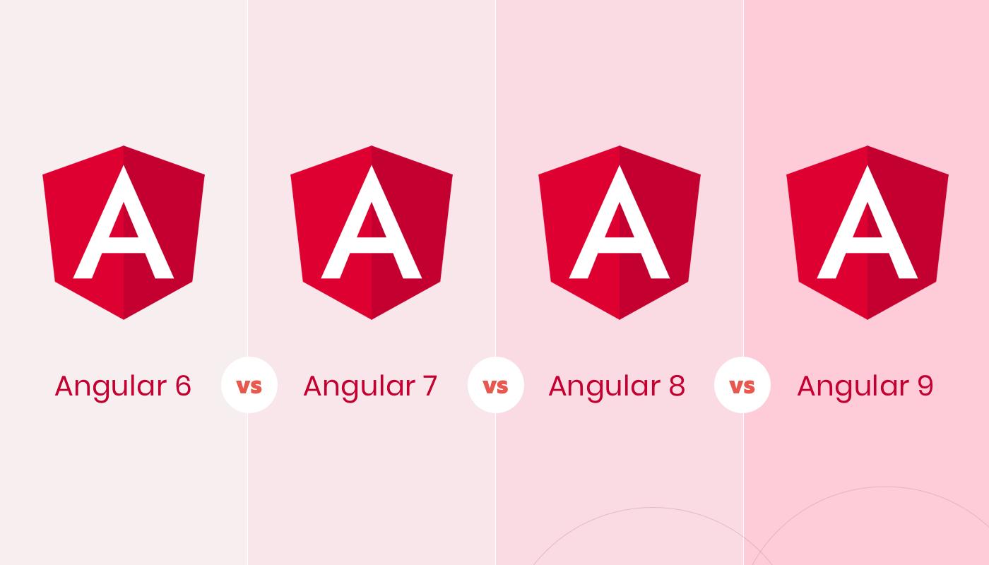 Angular 6 vs Angular 7 vs Angular 8