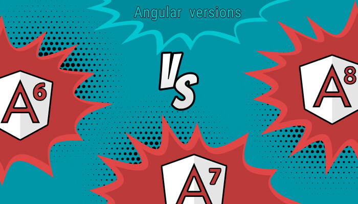 Angular 6 vs Angular 7 vs Angular 8