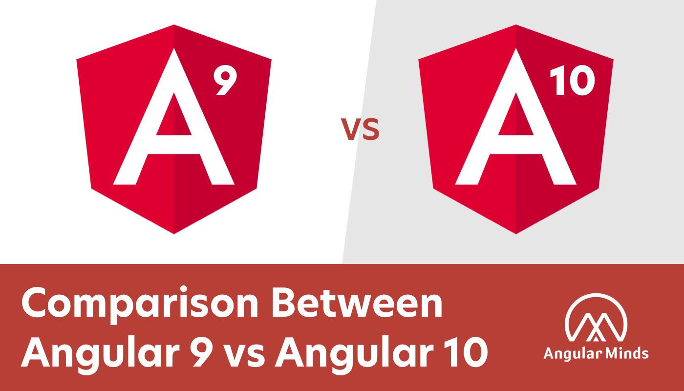 Angular 9 vs Angular 10