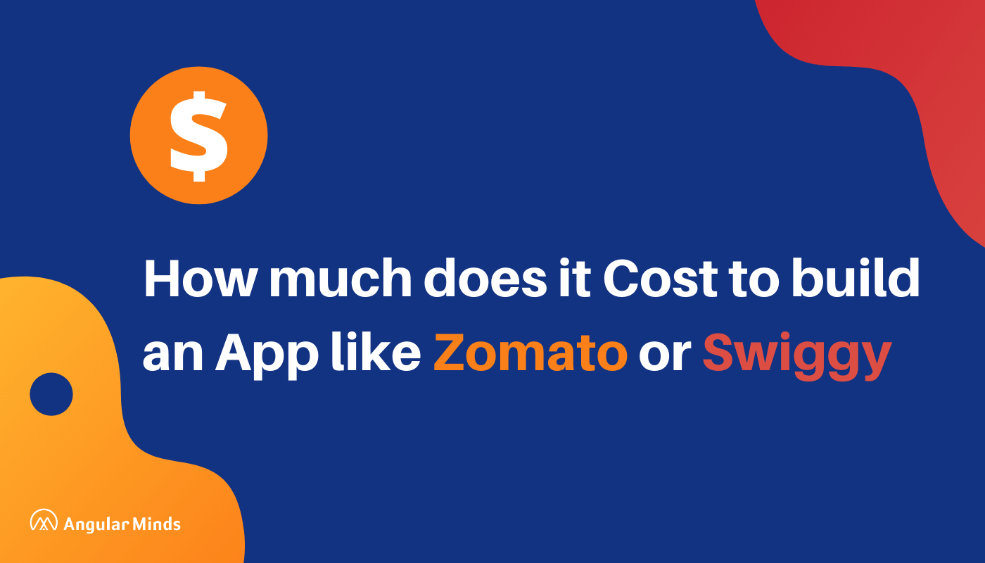 How Much Does It Cost To Create An App Like Swiggy Or Zomato?