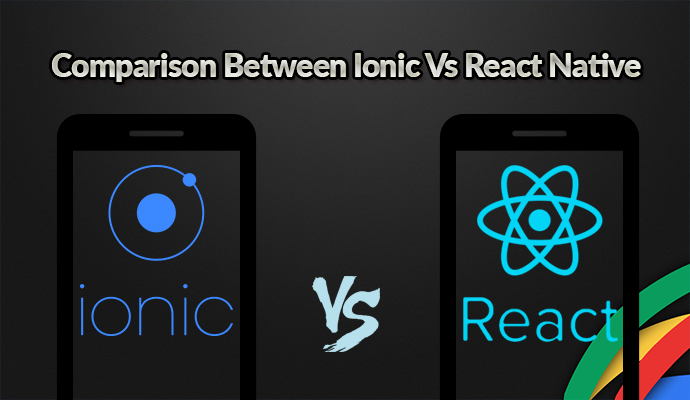 Comparison Between Ionic Vs React Native | Angular Minds