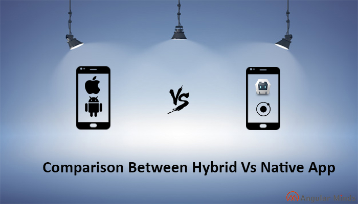 comparasion between native-vs-hybrid